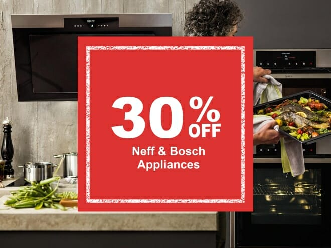 30% Off Neff and Bosch Offer